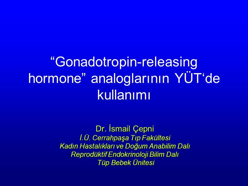 Gonadotropin-releasing hormone analoglarının YÜT'de kullanımı