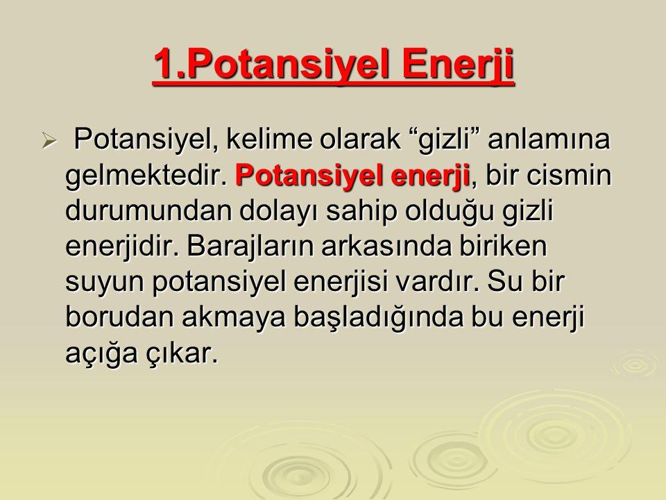 1.Potansiyel Enerji