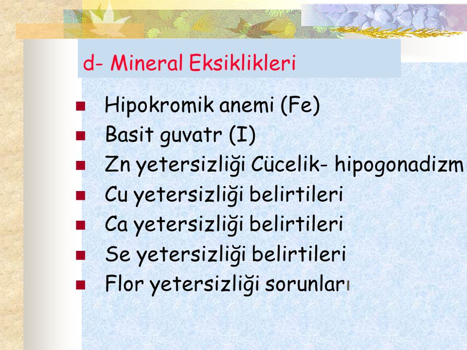 d- Mineral Eksiklikleri