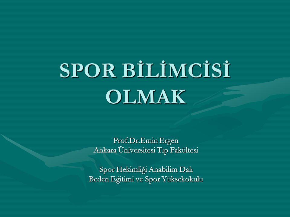 SPOR BİLİMCİSİ OLMAK Prof.Dr.Emin Ergen