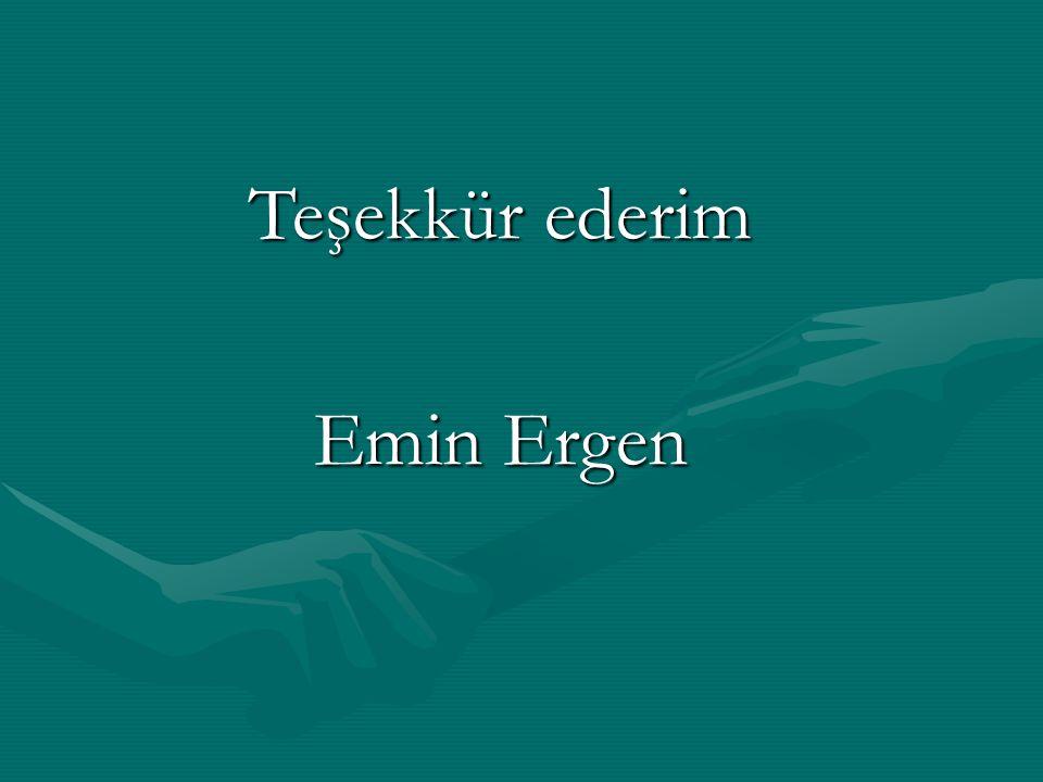 Teşekkür ederim Emin Ergen