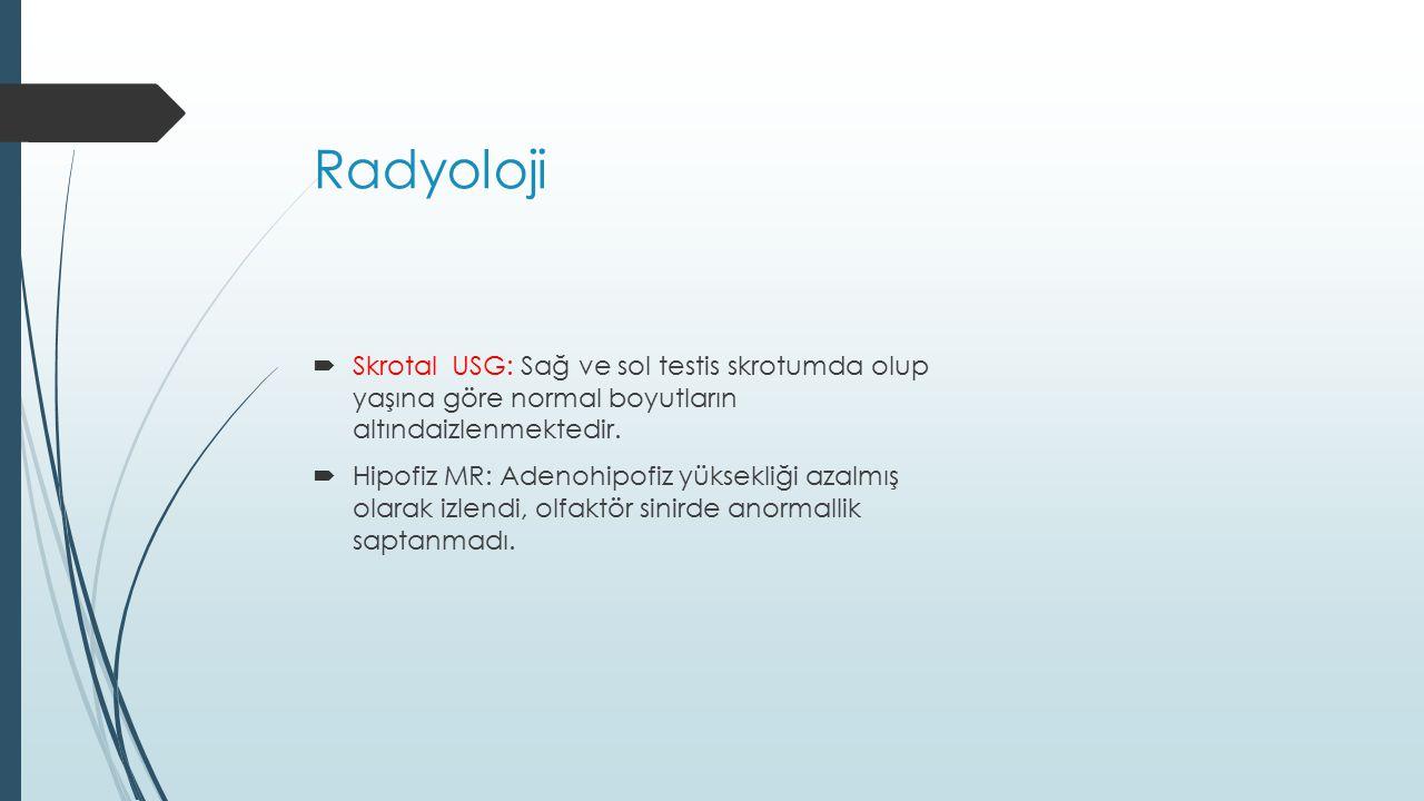 Radyoloji Skrotal USG: Sağ ve sol testis skrotumda olup yaşına göre normal boyutların altındaizlenmektedir.
