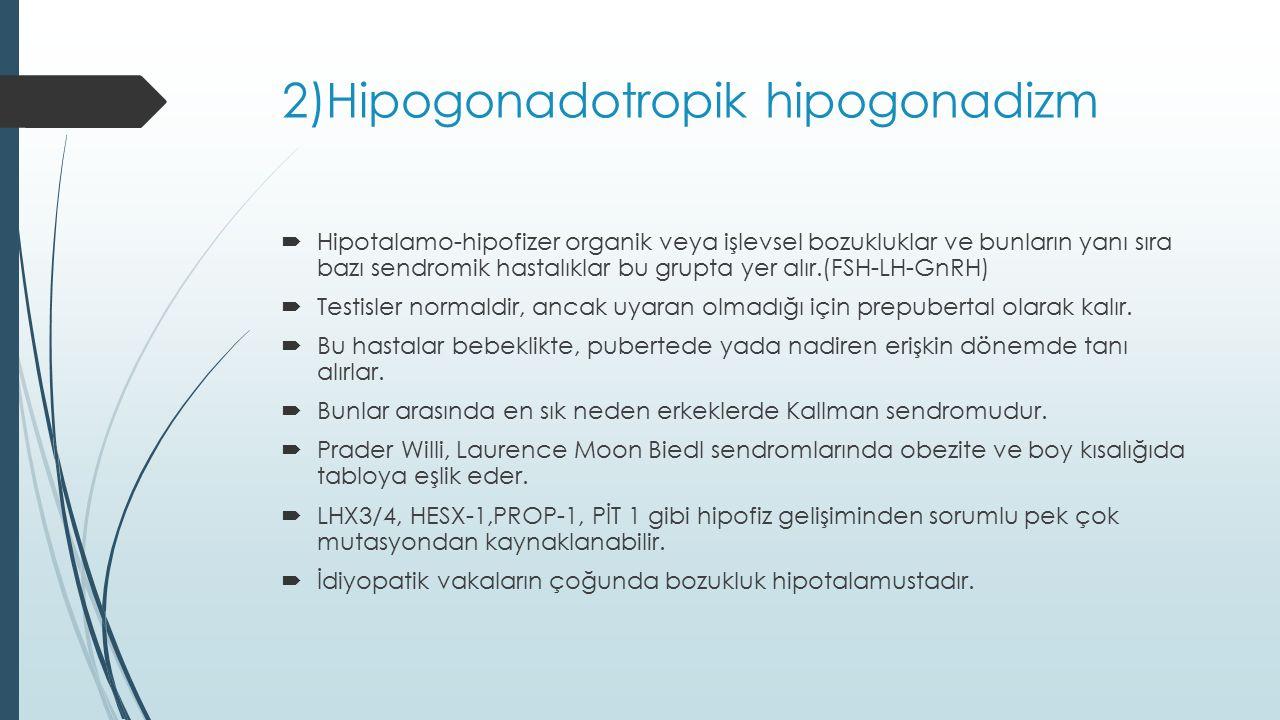 2)Hipogonadotropik hipogonadizm