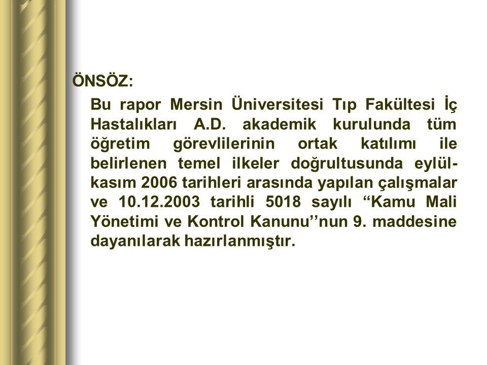 ÖNSÖZ: Bu rapor Mersin Üniversitesi Tıp Fakültesi İç Hastalıkları A. D