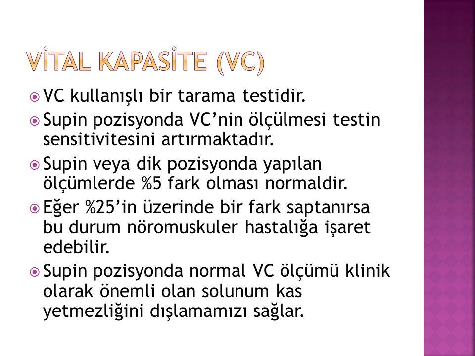 Vİtal kapasİte (VC) VC kullanışlı bir tarama testidir.
