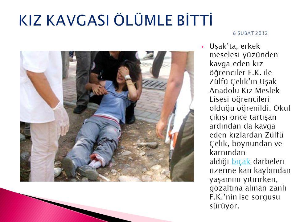 KIZ KAVGASI ÖLÜMLE BİTTİ 8 ŞUBAT 2012
