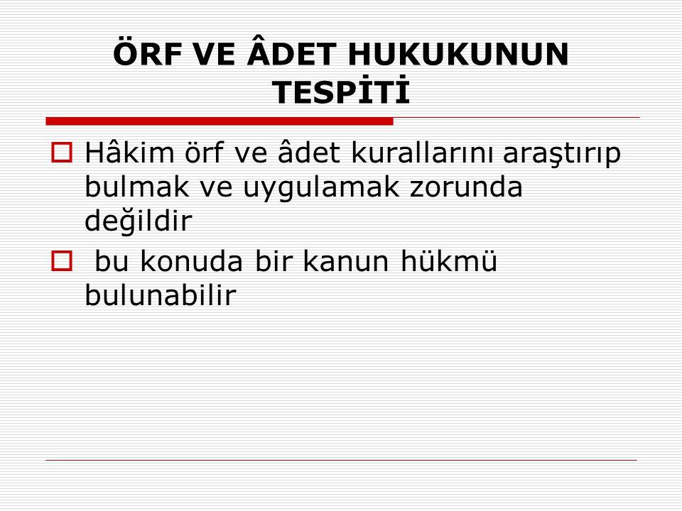 ÖRF VE ÂDET HUKUKUNUN TESPİTİ