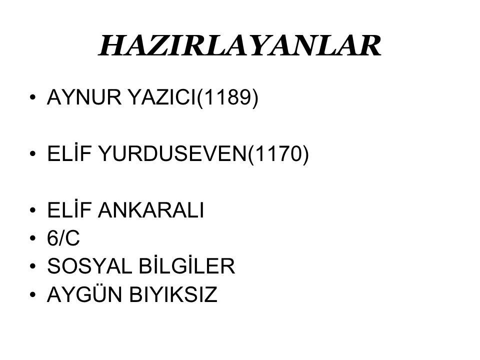 HAZIRLAYANLAR AYNUR YAZICI(1189) ELİF YURDUSEVEN(1170) ELİF ANKARALI