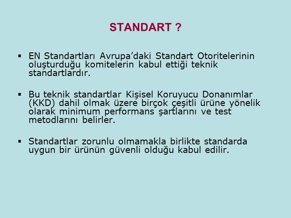 STANDART EN Standartları Avrupa'daki Standart Otoritelerinin oluşturduğu komitelerin kabul ettiği teknik standartlardır.
