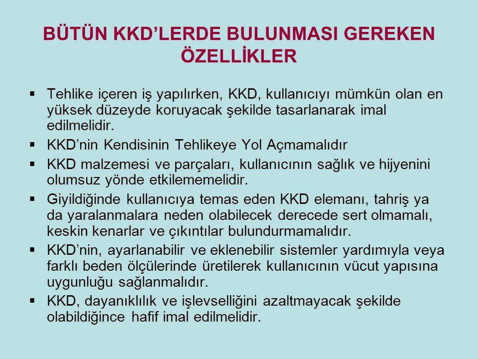 BÜTÜN KKD'LERDE BULUNMASI GEREKEN ÖZELLİKLER