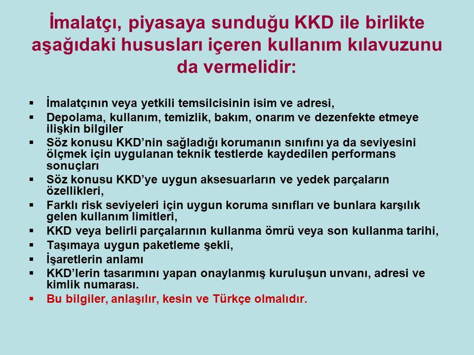 İmalatçı, piyasaya sunduğu KKD ile birlikte aşağıdaki hususları içeren kullanım kılavuzunu da vermelidir: