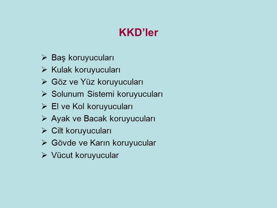 KKD'ler Baş koruyucuları Kulak koruyucuları Göz ve Yüz koruyucuları