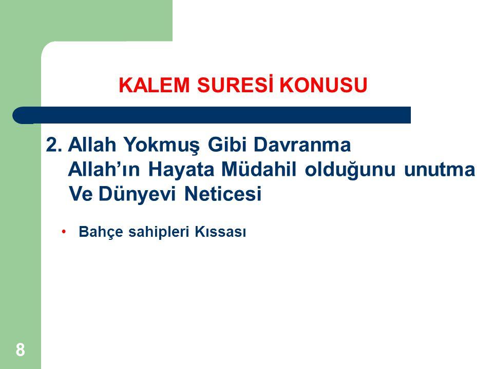 2. Allah Yokmuş Gibi Davranma Allah'ın Hayata Müdahil olduğunu unutma