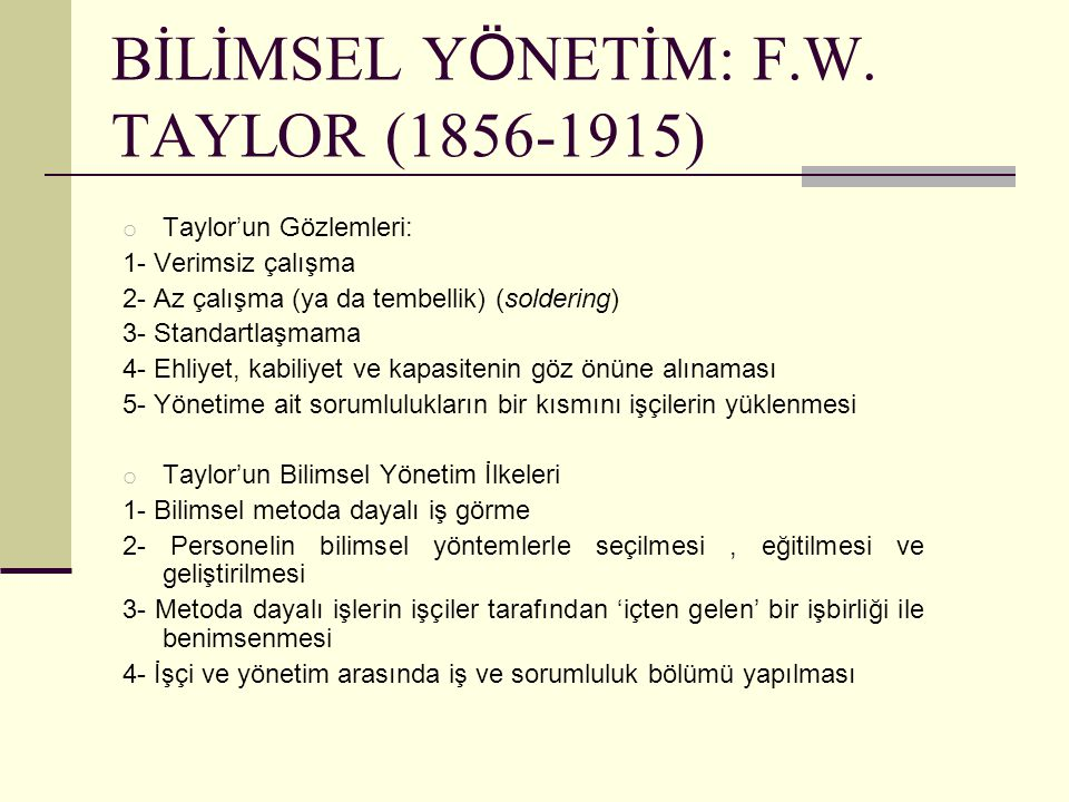 BİLİMSEL YÖNETİM: F.W. TAYLOR (1856-1915)