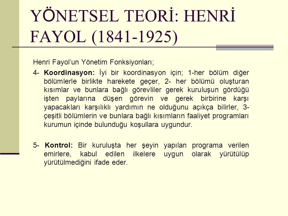 YÖNETSEL TEORİ: HENRİ FAYOL (1841-1925)