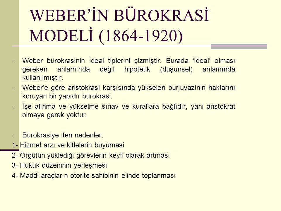 WEBER'İN BÜROKRASİ MODELİ (1864-1920)
