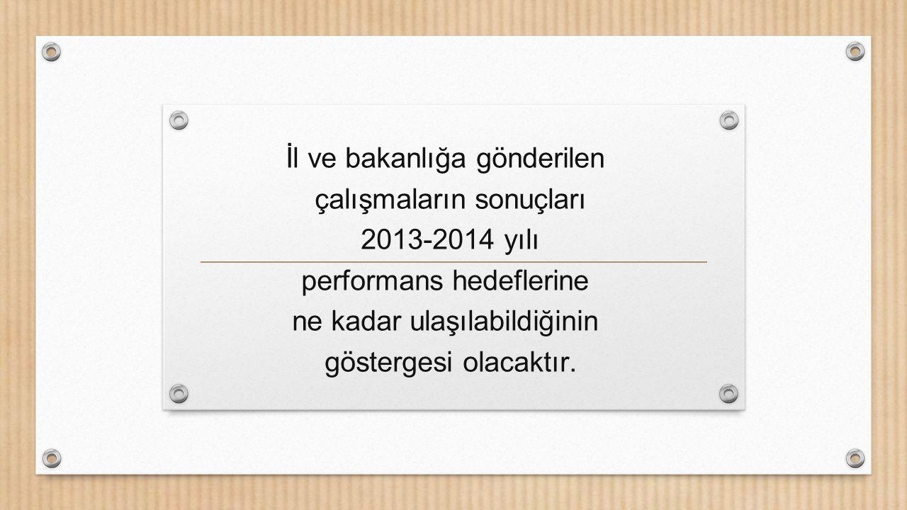 İl ve bakanlığa gönderilen çalışmaların sonuçları 2013-2014 yılı
