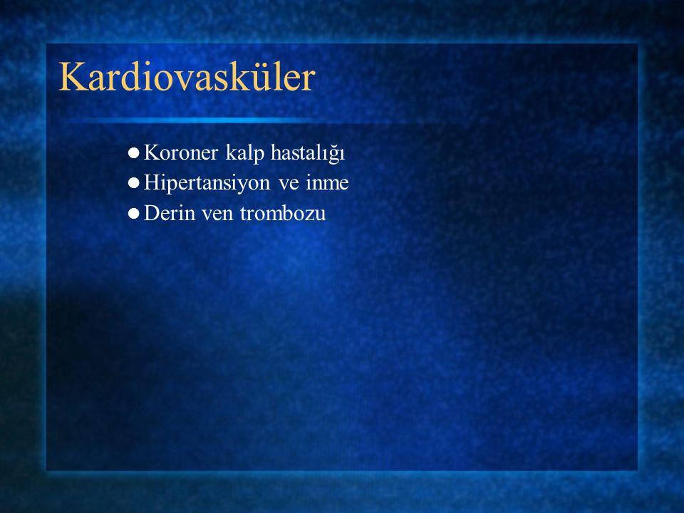 Kardiovasküler Koroner kalp hastalığı Hipertansiyon ve inme