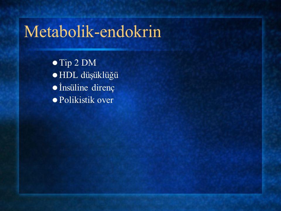 Metabolik-endokrin Tip 2 DM HDL düşüklüğü İnsüline direnç