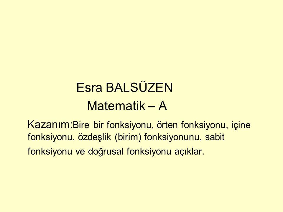 Esra BALSÜZEN Matematik – A.
