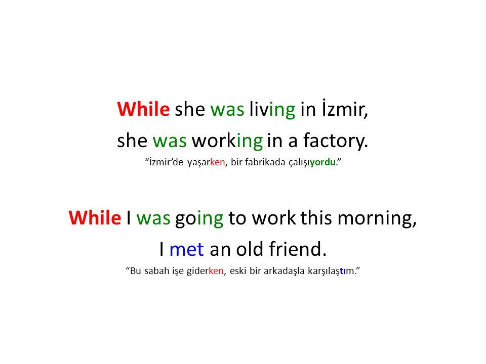 While she was living in İzmir, she was working in a factory.