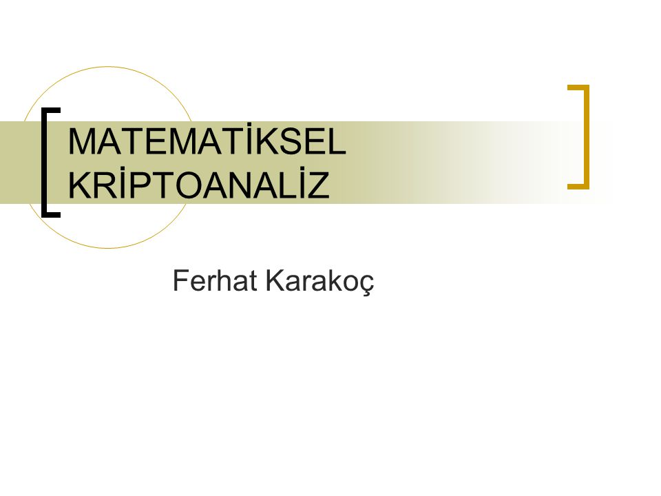 MATEMATİKSEL KRİPTOANALİZ