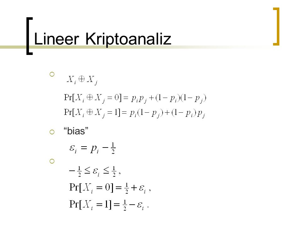 Lineer Kriptoanaliz bias