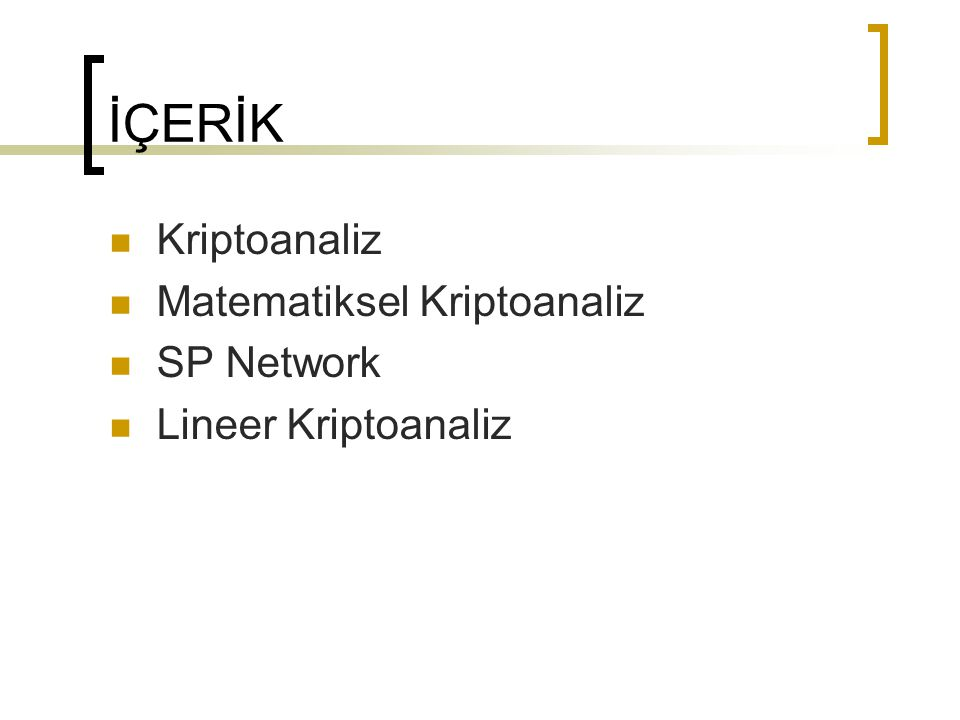 İÇERİK Kriptoanaliz Matematiksel Kriptoanaliz SP Network