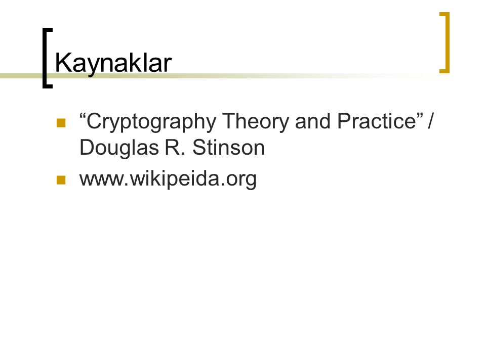 Kaynaklar Cryptography Theory and Practice / Douglas R. Stinson