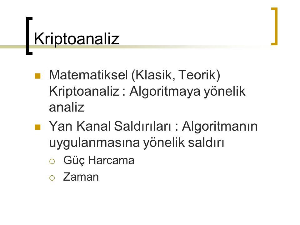 Kriptoanaliz Matematiksel (Klasik, Teorik) Kriptoanaliz : Algoritmaya yönelik analiz.