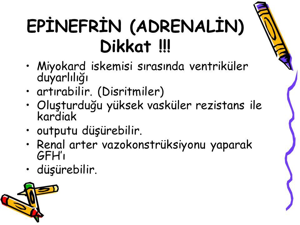 EPİNEFRİN (ADRENALİN) Dikkat !!!