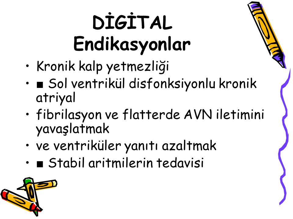 DİGİTAL Endikasyonlar