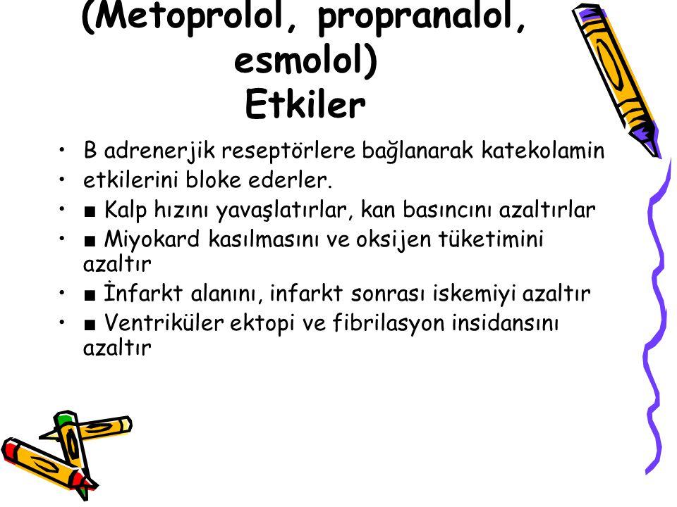 BETA BLOKERLER (Metoprolol, propranalol, esmolol) Etkiler
