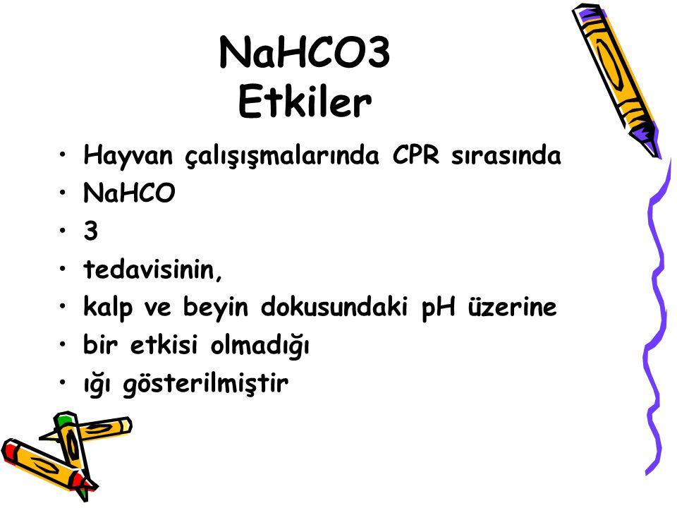 NaHCO3 Etkiler Hayvan çalışışmalarında CPR sırasında NaHCO 3