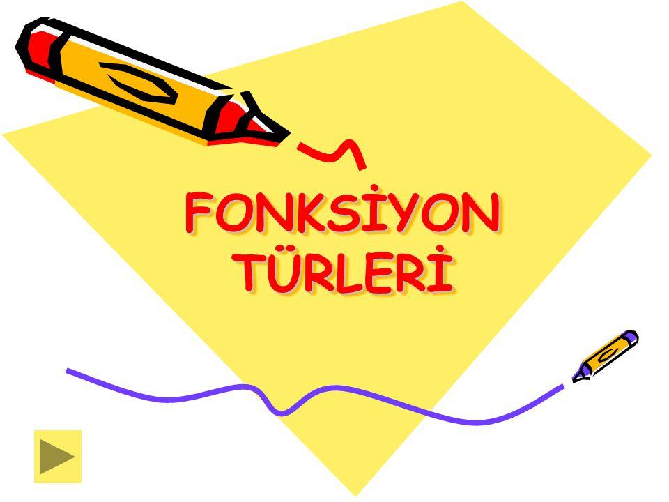 FONKSİYON TÜRLERİ
