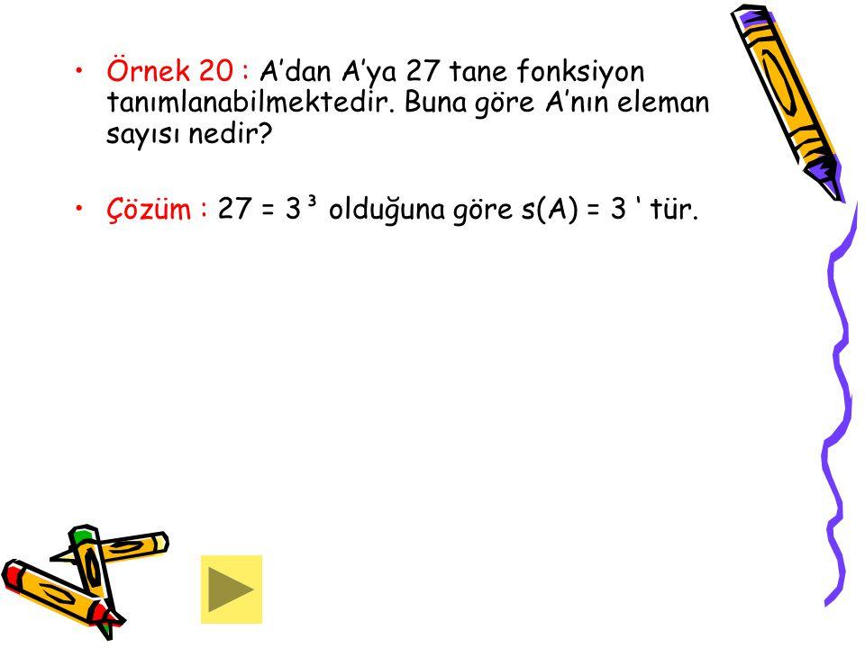 Örnek 20 : A'dan A'ya 27 tane fonksiyon tanımlanabilmektedir