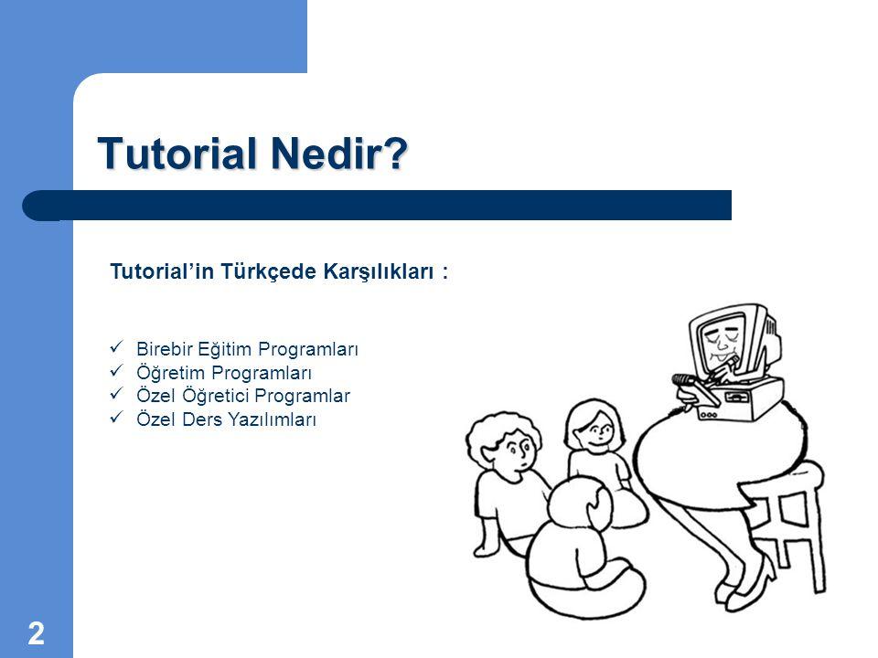 Tutorial Nedir Tutorial'in Türkçede Karşılıkları :