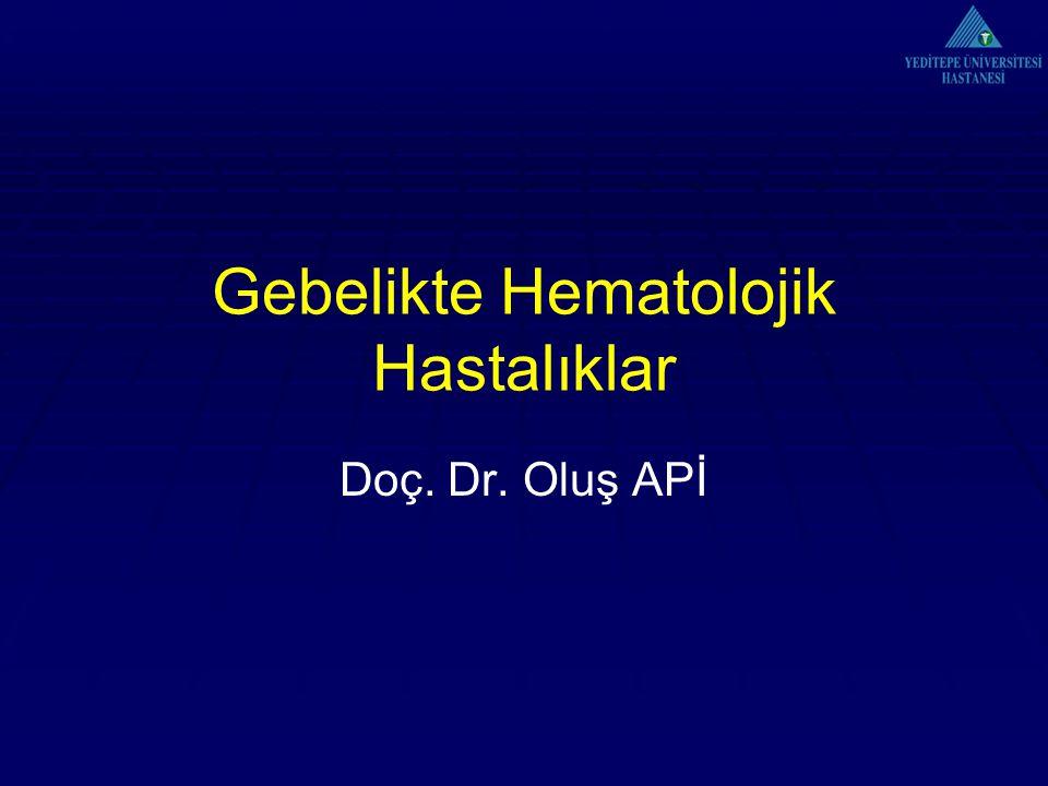 Gebelikte Hematolojik Hastalıklar