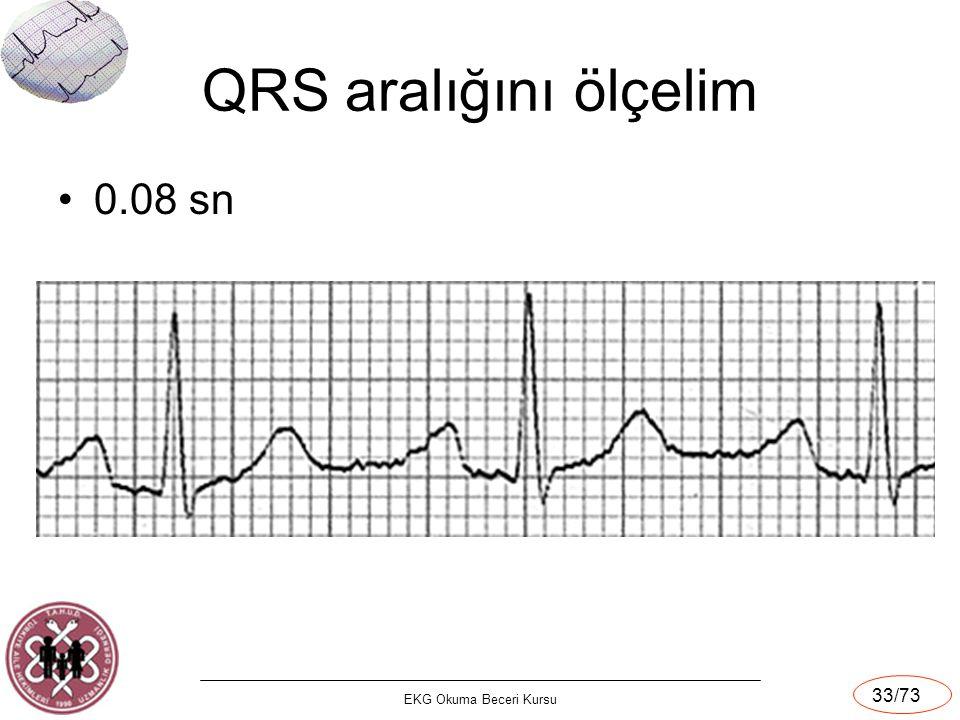 QRS aralığını ölçelim 0.08 sn EKG Okuma Beceri Kursu