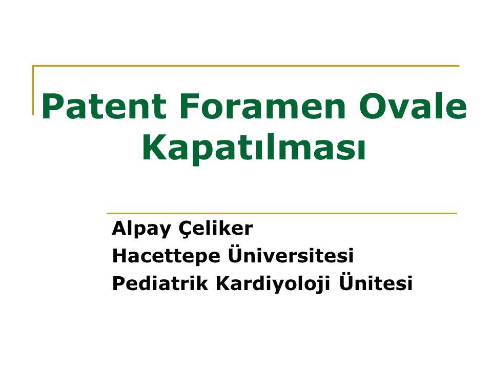 Patent Foramen Ovale Kapatılması