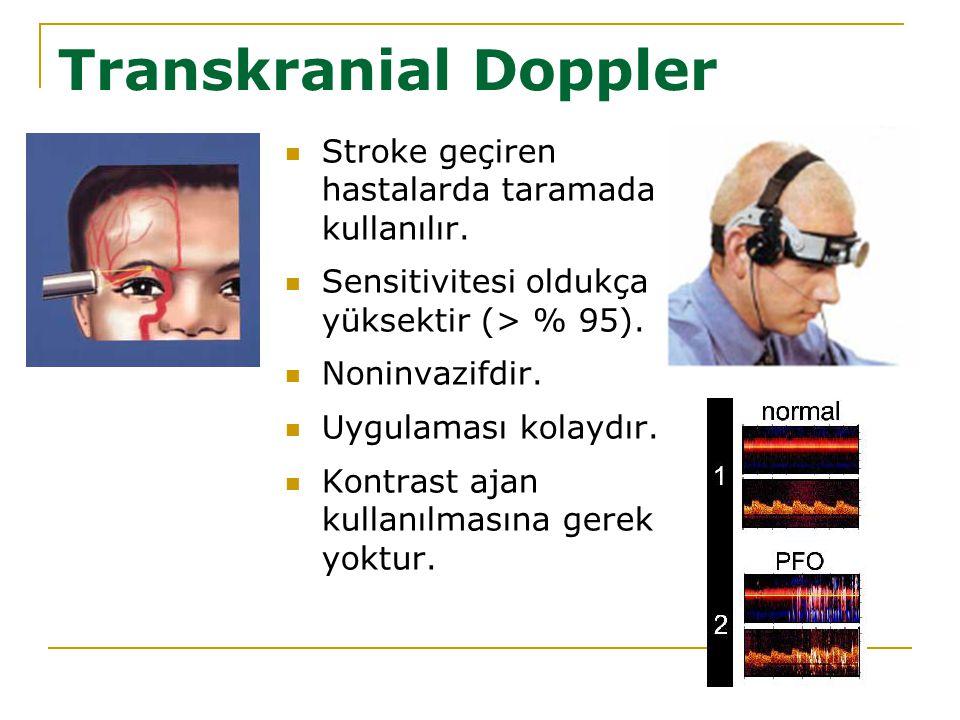 Transkranial Doppler Stroke geçiren hastalarda taramada kullanılır.