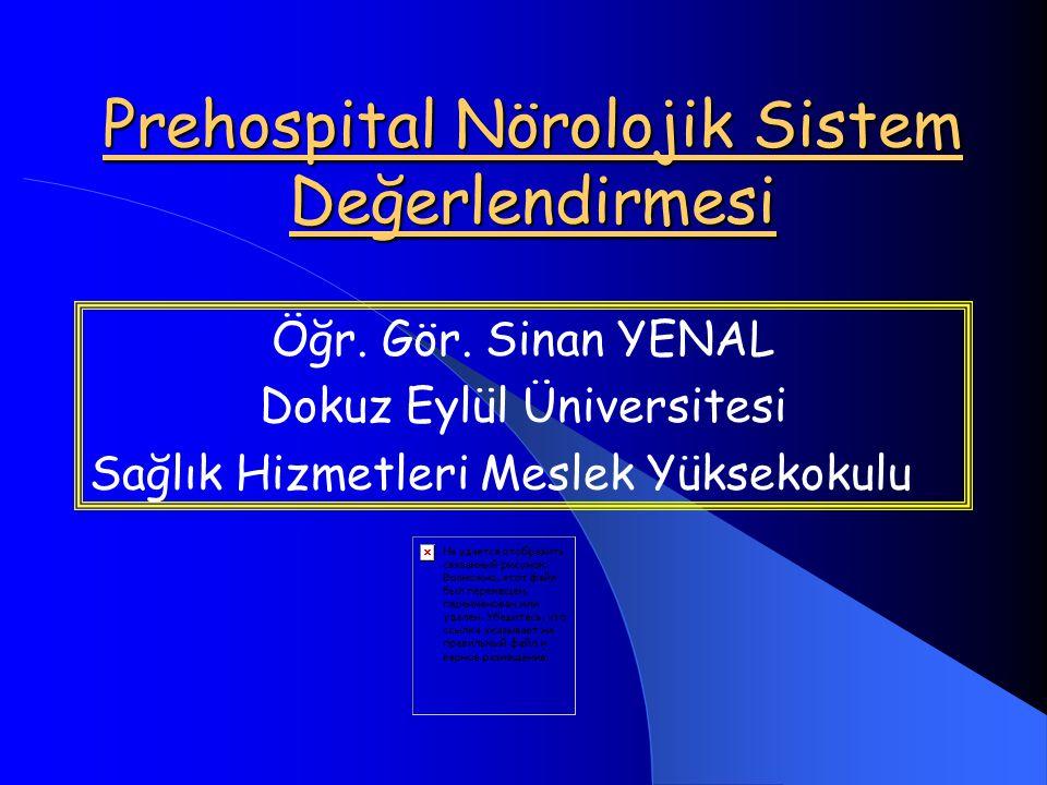 Prehospital Nörolojik Sistem Değerlendirmesi