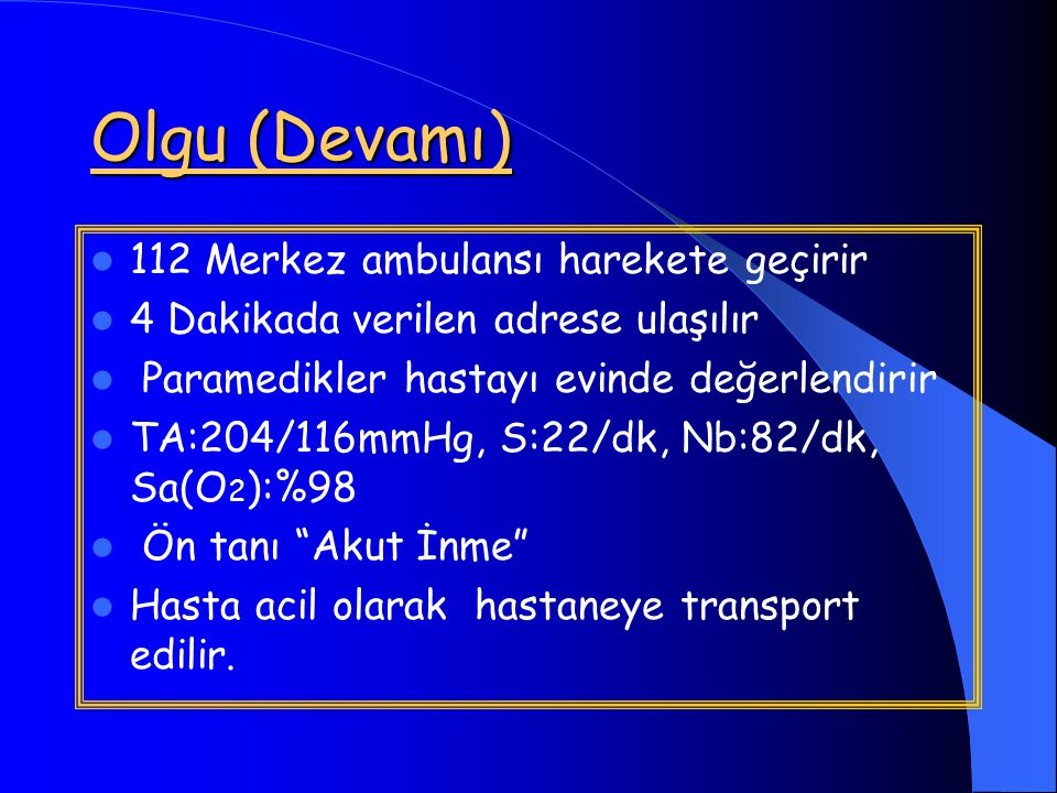 Olgu (Devamı) 112 Merkez ambulansı harekete geçirir