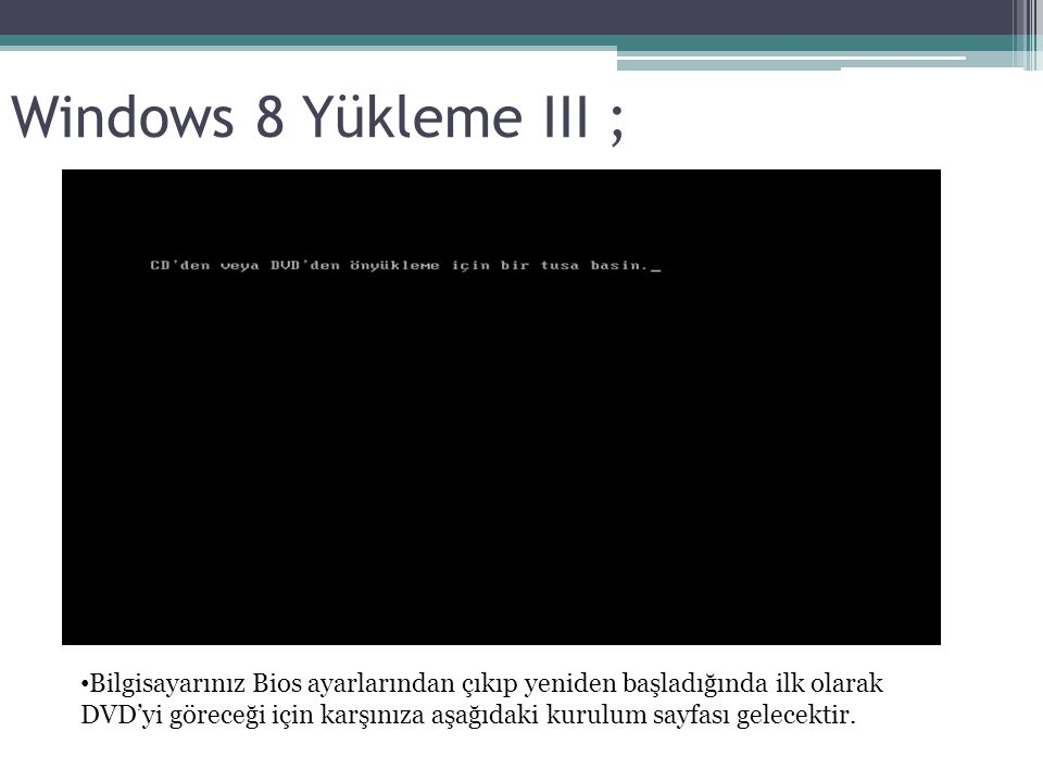 Windows 8 Yükleme III ;