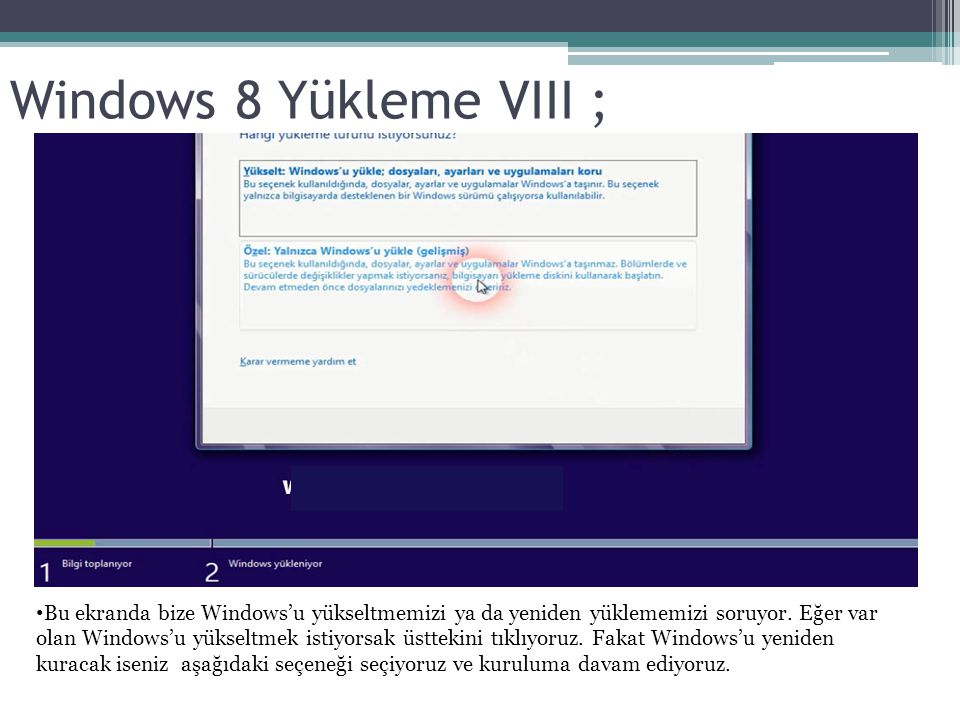 Windows 8 Yükleme VIII ;