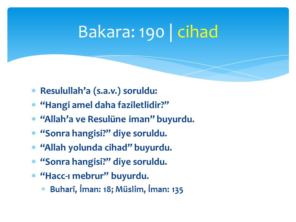 Bakara: 190 | cihad Resulullah'a (s.a.v.) soruldu: