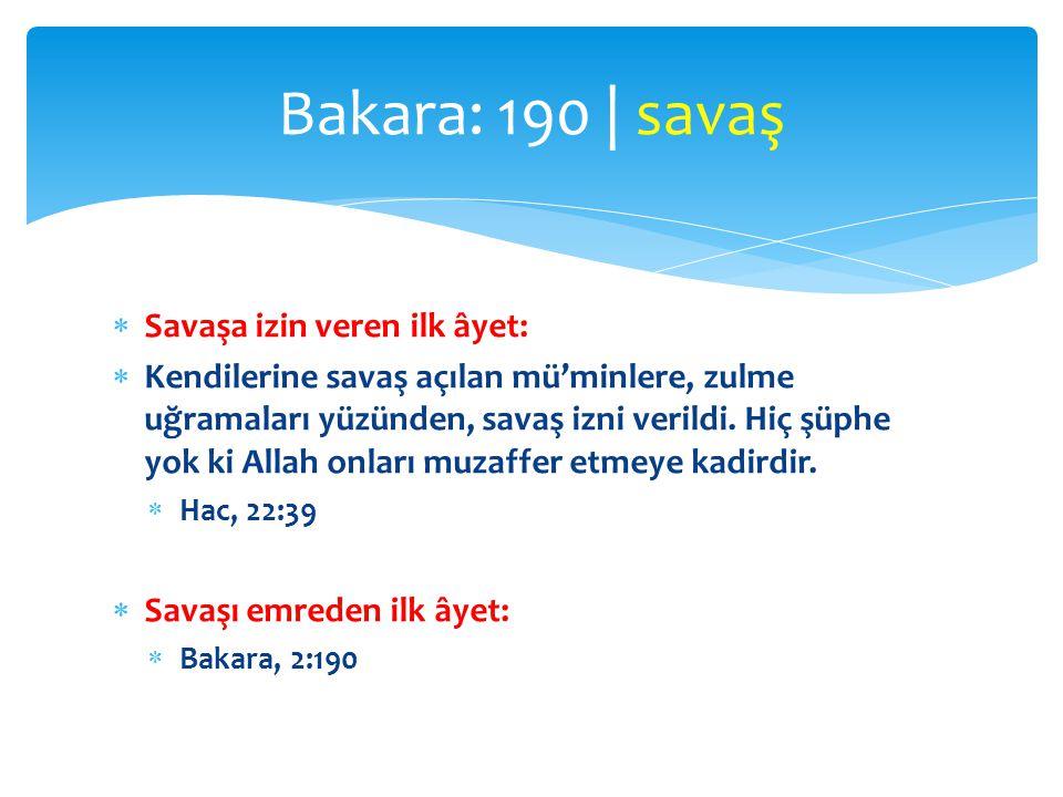 Bakara: 190 | savaş Savaşa izin veren ilk âyet: