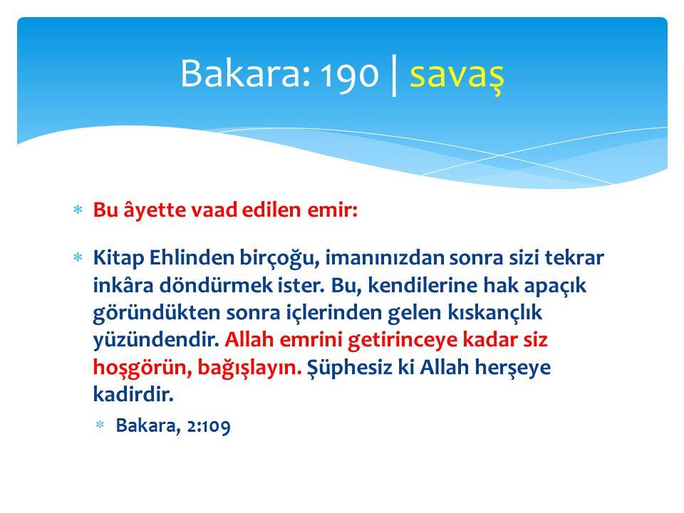Bakara: 190 | savaş Bu âyette vaad edilen emir: