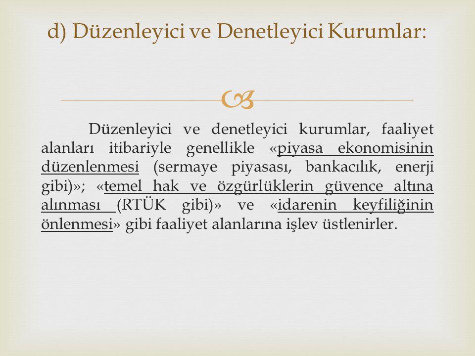 d) Düzenleyici ve Denetleyici Kurumlar: