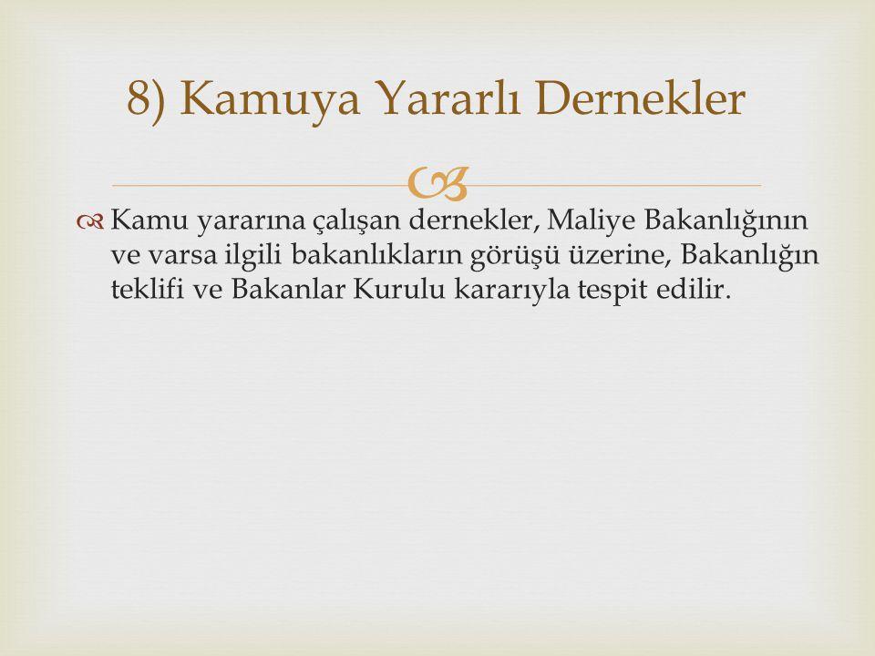 8) Kamuya Yararlı Dernekler